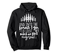 Into The Forest I Go To Lose My Mind And Find My Soul Shirt Hoodie Black