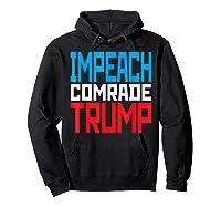 Impeach Soviet Comrade Traiter President Trump T Shirt Hoodie Black