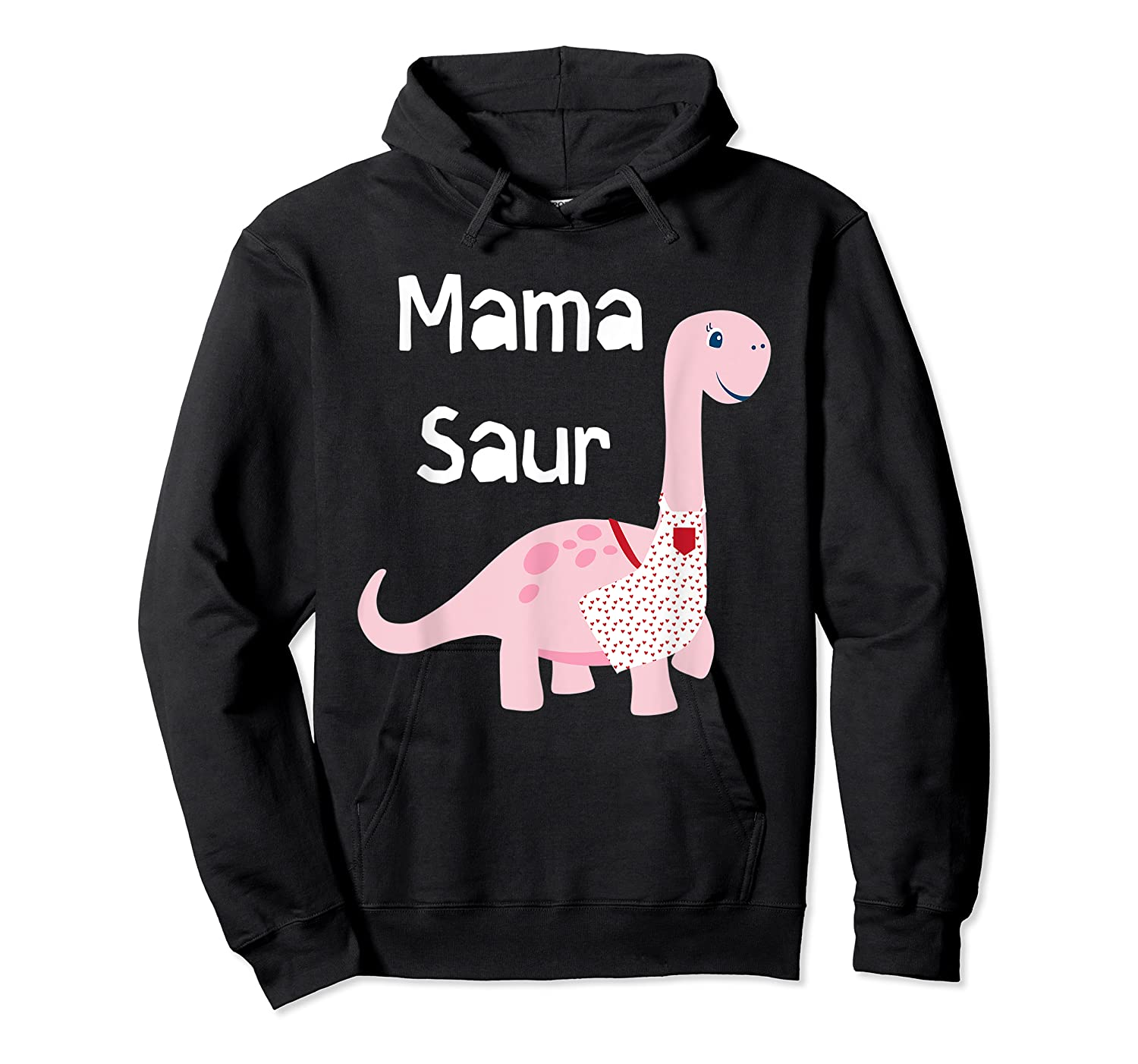 Mama Saur Dino Mom T Shirt Funny Gift For Mothers Day Unisex Pullover Hoodie
