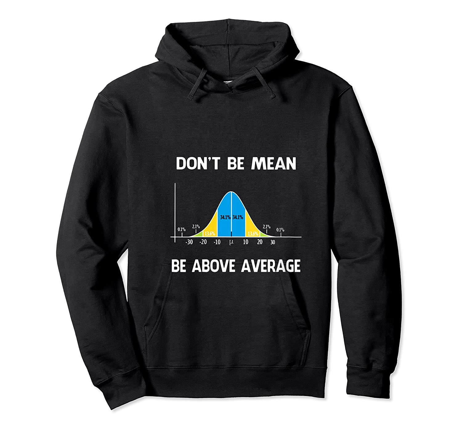 Don T Be Mean Be Above Average T Shirt Unisex Pullover Hoodie