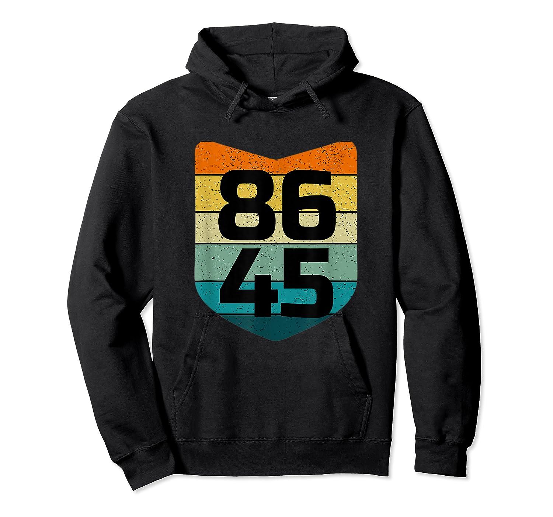 86 45 Impeach I Anti Trump 8645 T Shirt Unisex Pullover Hoodie