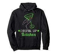 Saint Patrick S Day Irish Drink Up Bitches T Shirt Hoodie Black