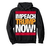 Impeach Trump Now T Shirt Hoodie Black