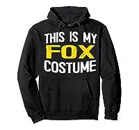 I'm Really A Fox Shirt This Is My Human Costume T-shirt Hoodie Black