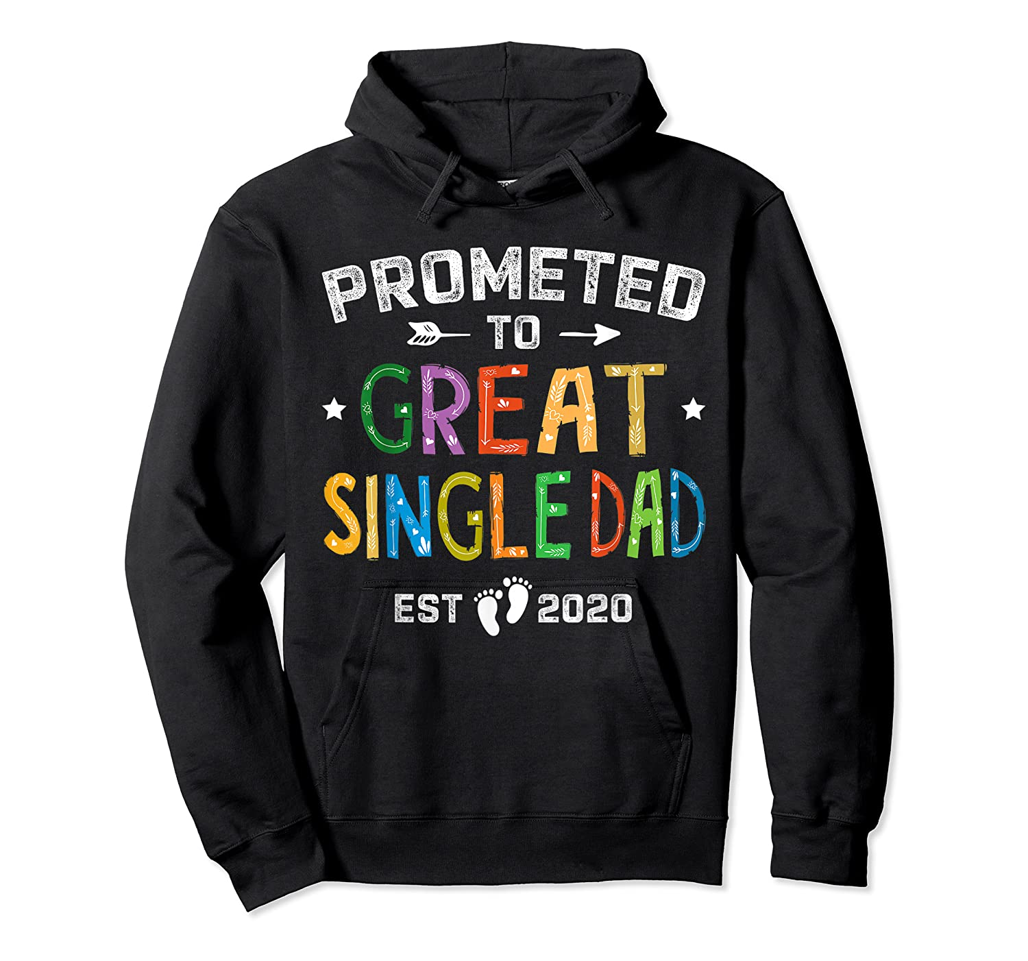 Promoted To Great Single Dad Est 2020 T Shirt Father S Day Unisex Pullover Hoodie