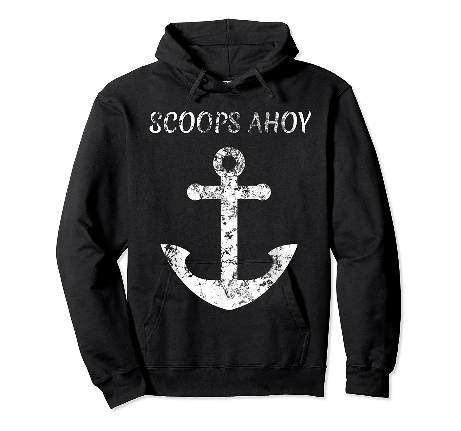 Scoops Ahoy Ship Old Anchor Shirts Unisex Pullover Hoodie