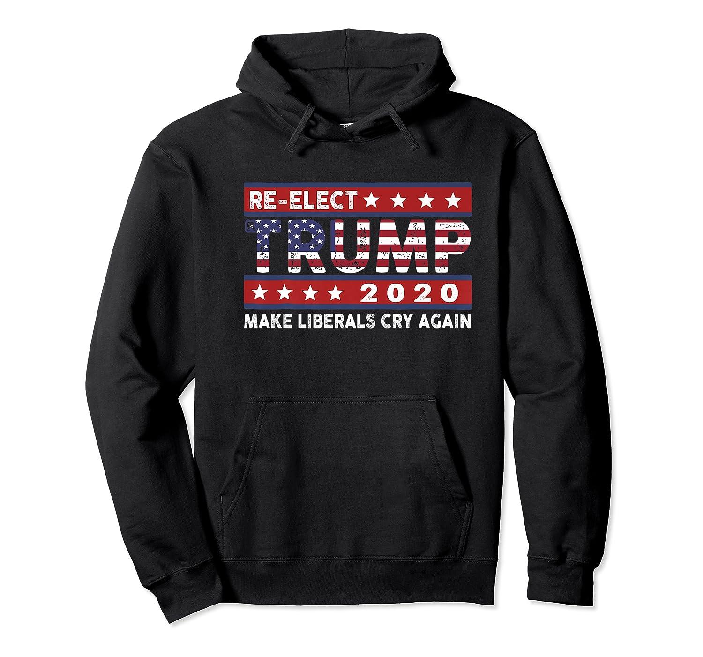 Trump 2020 Make Liberals Cry Again Donald Trump Election Premium T Shirt Unisex Pullover Hoodie