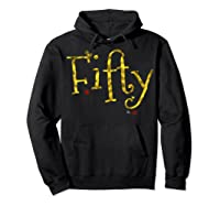 Fifty - 50 Year Old Shirt Funny Vintage 50th Birthday Gift Hoodie Black