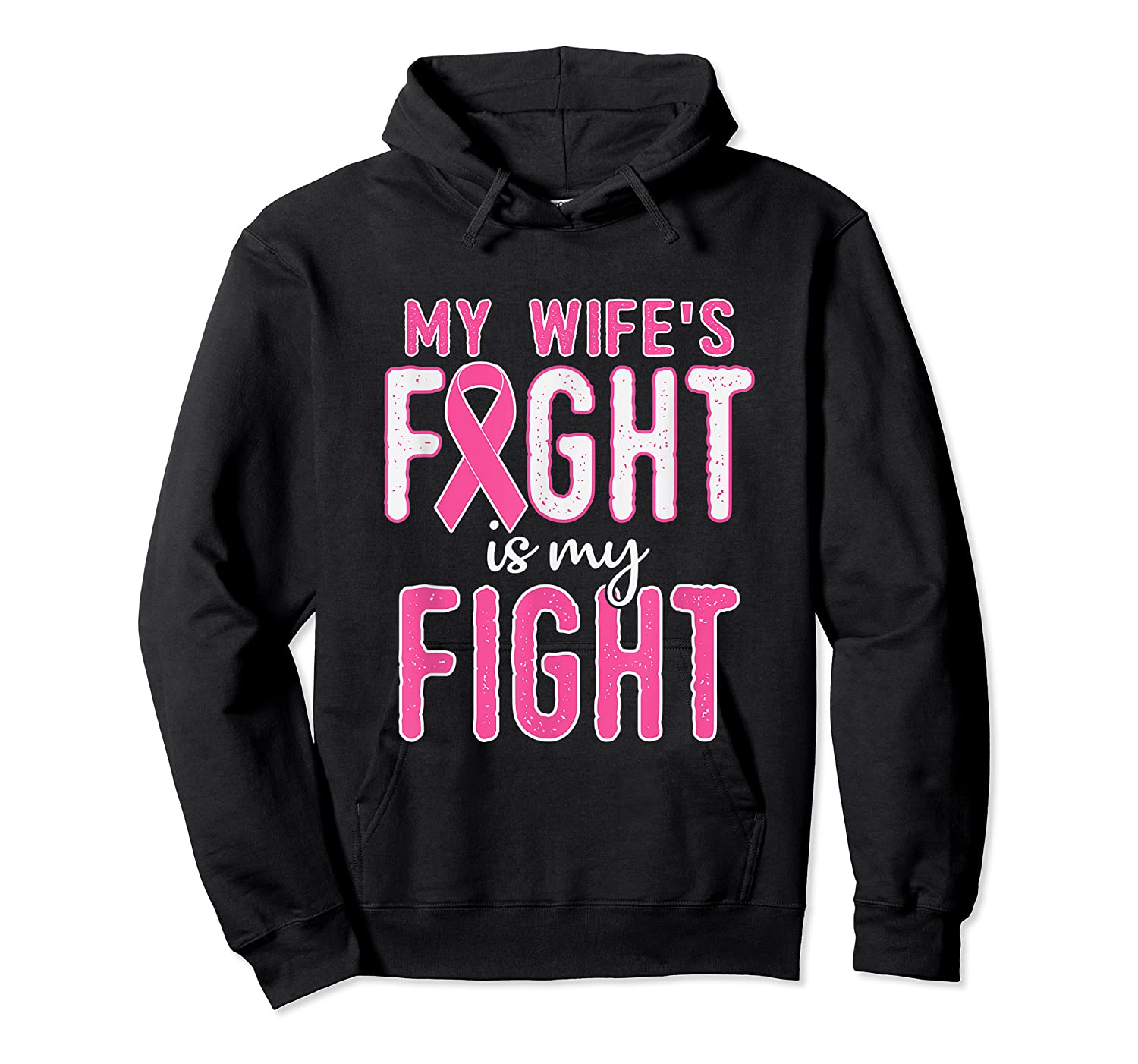 My Wifes Fight Is My Fight Breast Cancer Awareness Month T Shirt Unisex Pullover Hoodie