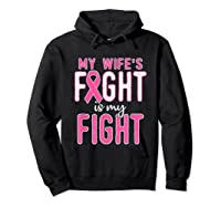 My Wifes Fight Is My Fight Breast Cancer Awareness Month T Shirt Hoodie Black