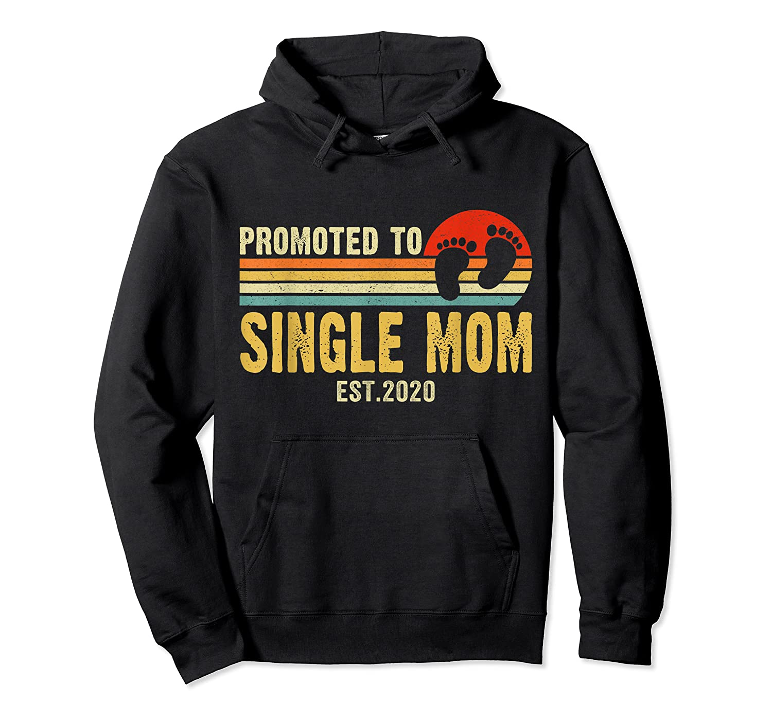 Promoted To Single Mom 2020 Pregnancy Announcet T Shirt Unisex Pullover Hoodie
