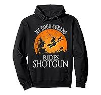 Dogo Cubano Rides Shotgun Dog Lover Halloween Party Gift T-shirt Hoodie Black