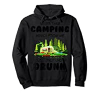 Never Take Advice From Me Funny Camping Shirts Hoodie Black