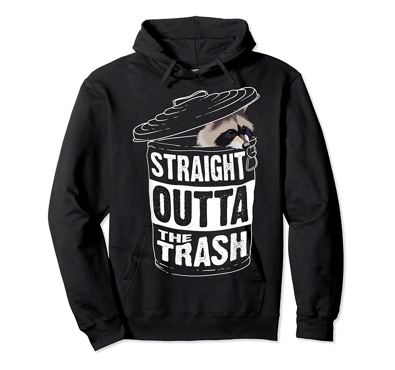 Straight Outta The Trash | Cool Trash Panda Gift T-shirt Unisex Pullover Hoodie