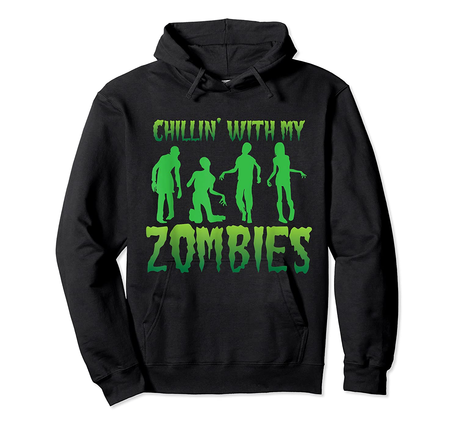 Chillin' With My Zombies Halloween Zombie Apocalypse Gift Shirts Unisex Pullover Hoodie