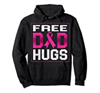 Free Dad Hugs Breast Cancer Awareness Month Gifts T Shirt Hoodie Black