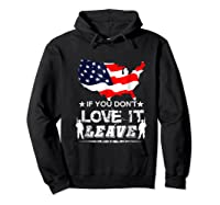 America If You Don't Love It Leave Shirts Hoodie Black