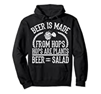 Beer Is Made From Hops Plants Beer Salad Brewer Gift T Shirt Hoodie Black