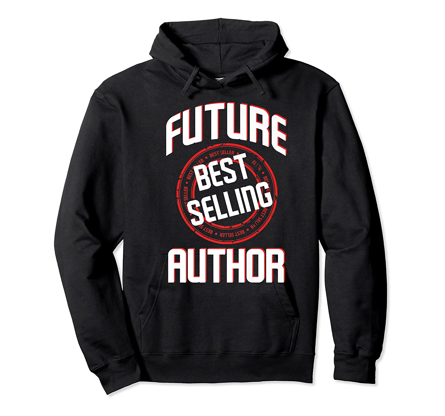Future Best Selling Author Gift For Writer Premium T Shirt Unisex Pullover Hoodie