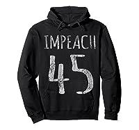 Impeach 45 T Shirt Hoodie Black