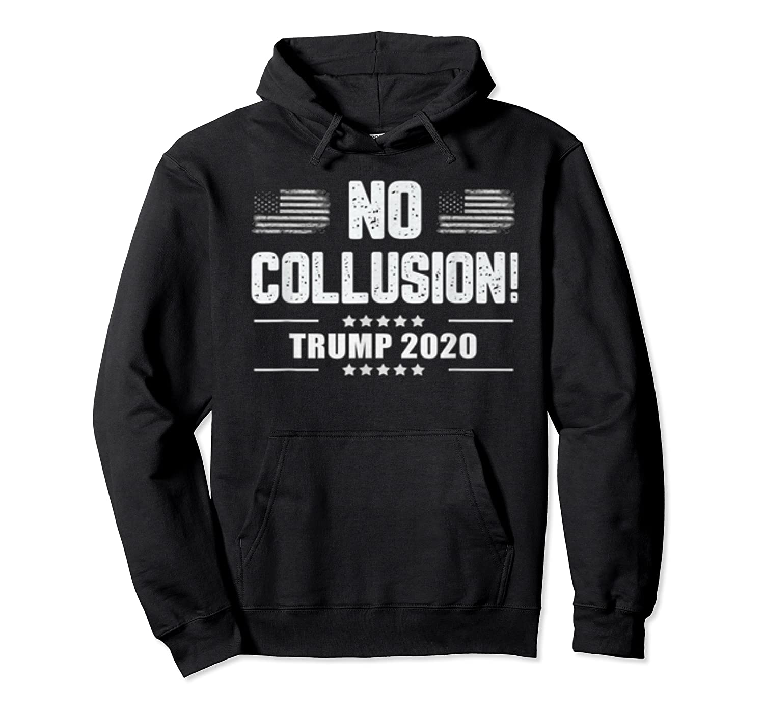 No Collusion Trump 2020 President Supporter America Election T Shirt Unisex Pullover Hoodie