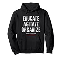 Educate Agitate Organize Anti Trump Impeach T Shirt Hoodie Black