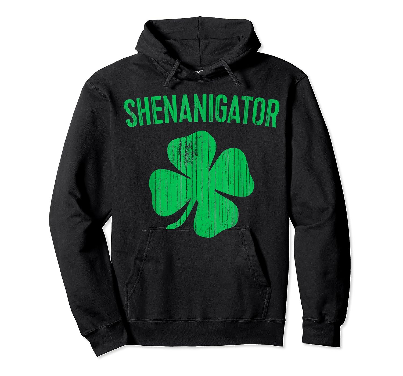 Shenanigator T Shirt Saint Patrick Day Gift Shirt Unisex Pullover Hoodie