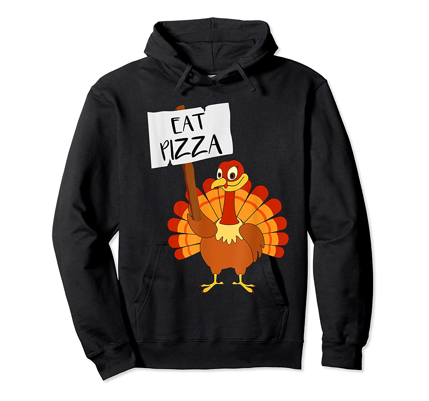 Eat Pizza Turkey Vegan Thanksgiving Gift For Shirts Unisex Pullover Hoodie