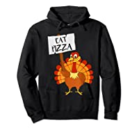 Eat Pizza Turkey Vegan Thanksgiving Gift For Shirts Hoodie Black