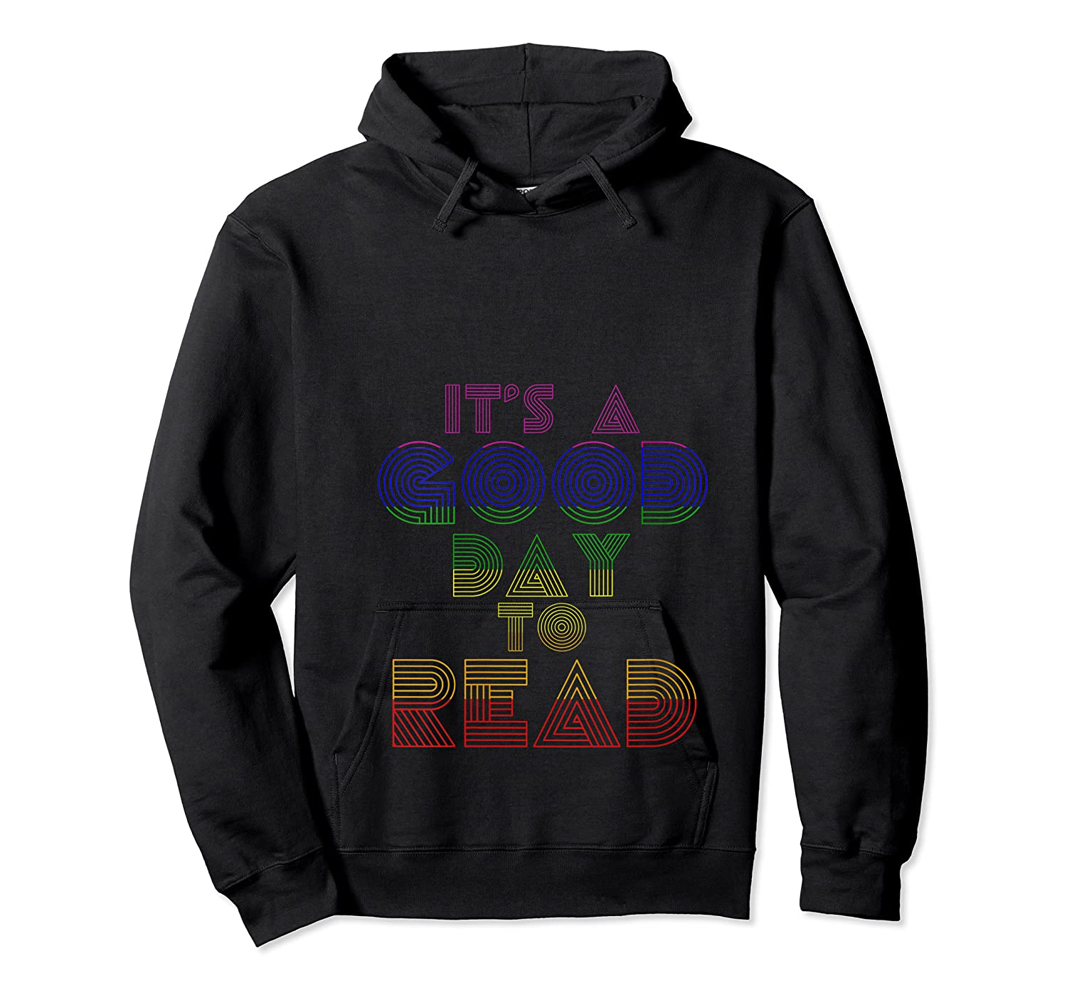 Rainbow Bookish Its A Good Day To Read Book Reader Gift T Shirt Unisex Pullover Hoodie
