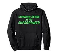 Common Sense Is My Superpower T Shirt Hoodie Black