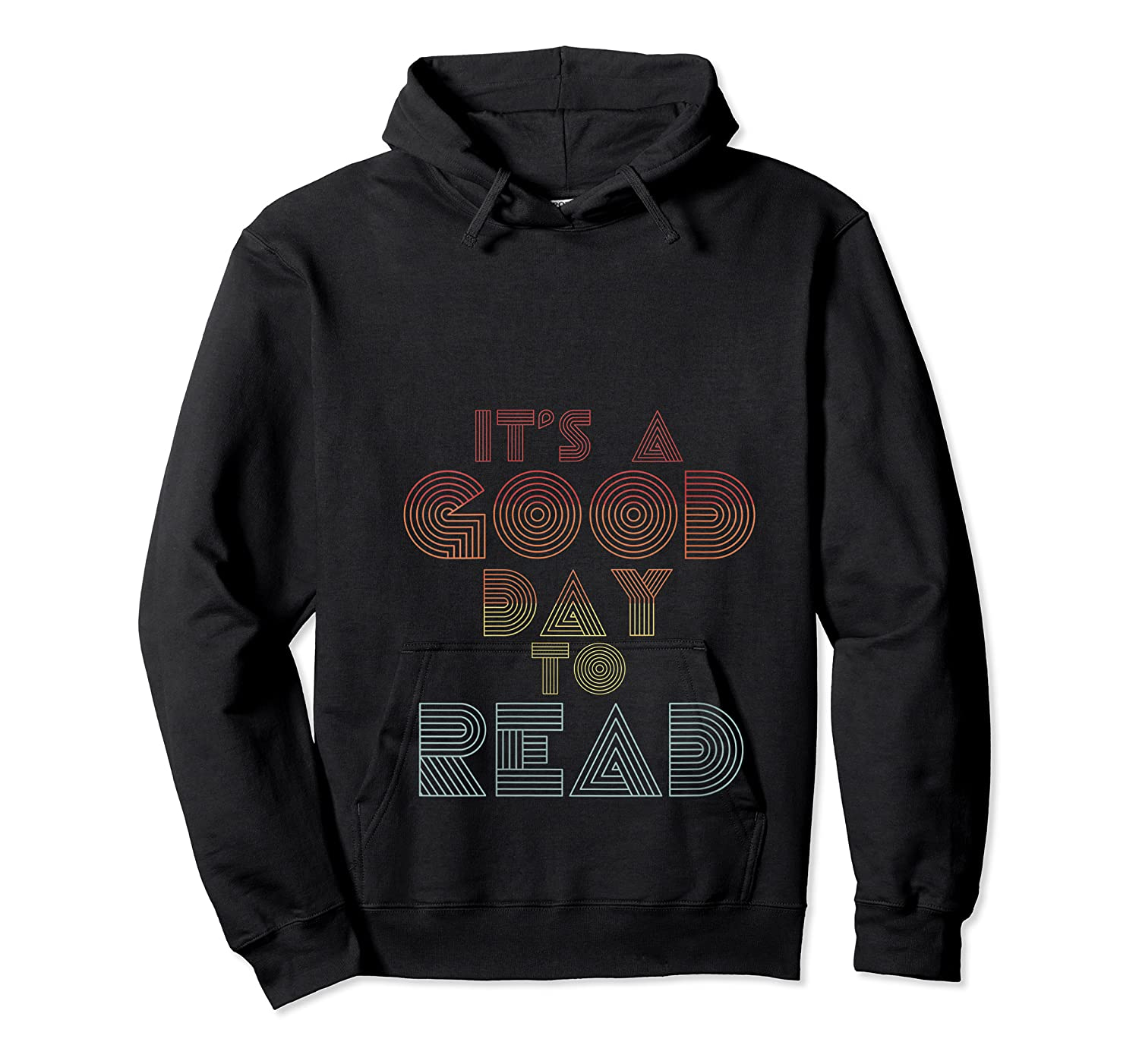 Retro Bookish Its A Good Day To Read Book Reader Book Nerd T Shirt Unisex Pullover Hoodie