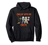 Chillin With My Creeps Vampire Halloween Skeleton Witch Gift Shirts Hoodie Black