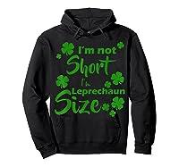 I M Not Short I M Leprechaun Saint Patty S Day T Shirt Hoodie Black