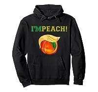 I M Peach Impeach Me Shirt Hoodie Black