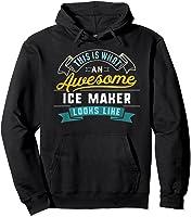 Funny Ice Maker Shirt Awesome Job Occupation Graduation T-shirt Hoodie Black