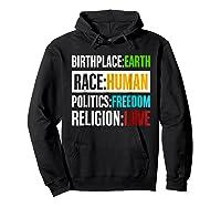 Birthplace Earth Race Human Politics Freedom Love T Shirt Hoodie Black