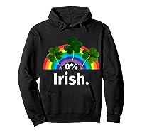 0 Zero Percent Irish St Patrick S Day Saint Patrick Shirt Hoodie Black