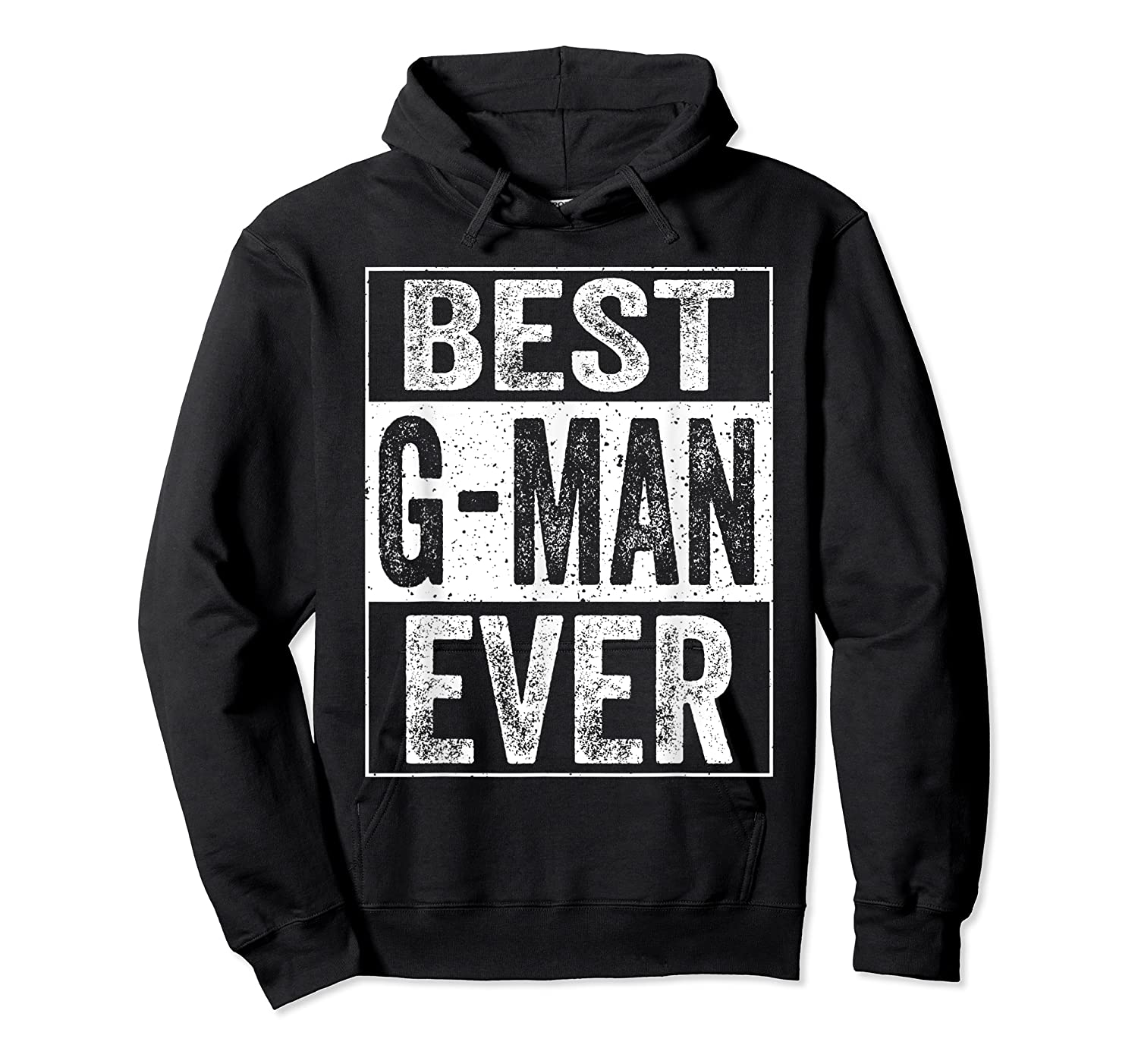 S Best G Man Ever Tshirt Father S Day Gift Unisex Pullover Hoodie