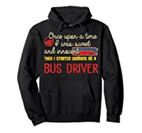 Once Upon A Time I Started Working As A Bus Driver Shirt Hoodie Black