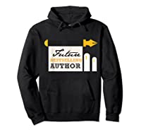 Funny Future Best Selling Author Writer Librarian Book Gift T Shirt Hoodie Black