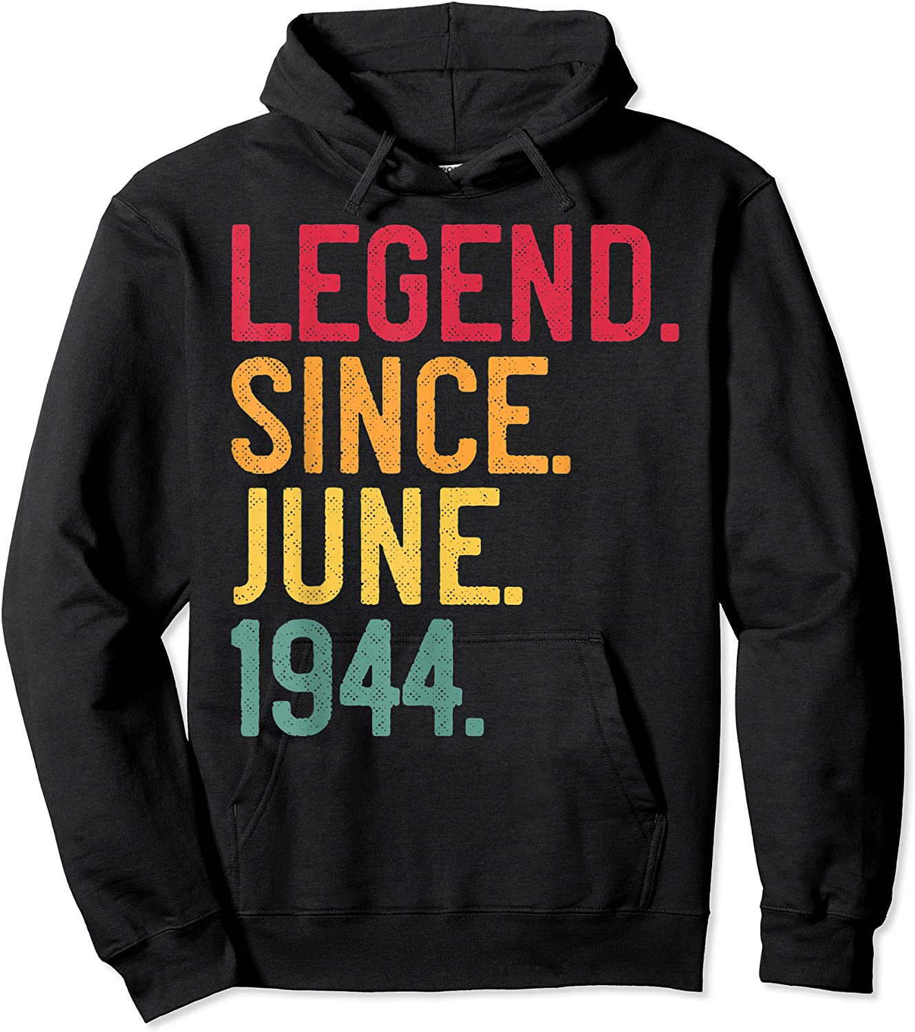 Legend Since June 1944 77th Birthday 77 Years Old Vintage T-shirt Unisex Pullover Hoodie