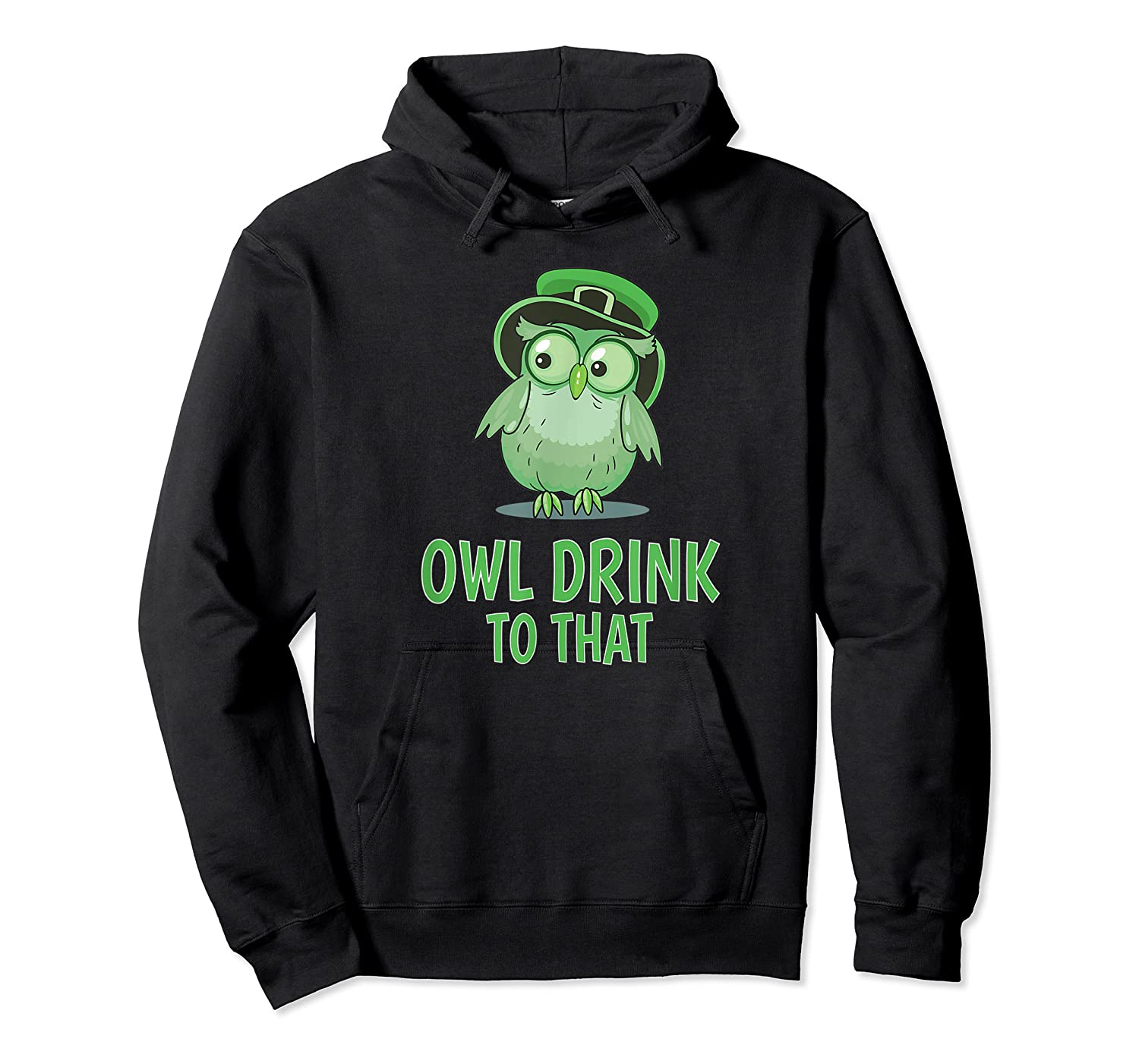 Owl Drink To That T Shirt Saint Patricks Day Drinking Gift Unisex Pullover Hoodie