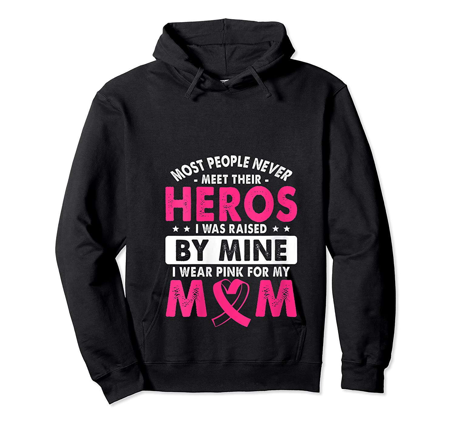 I Was Raised By Mine I Wear Pink For My Mom Breast Cancer T Shirt Unisex Pullover Hoodie
