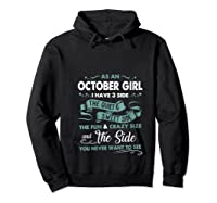 As An October Girl I Have 3 Side The Quiet Sweet Side Shirts Hoodie Black