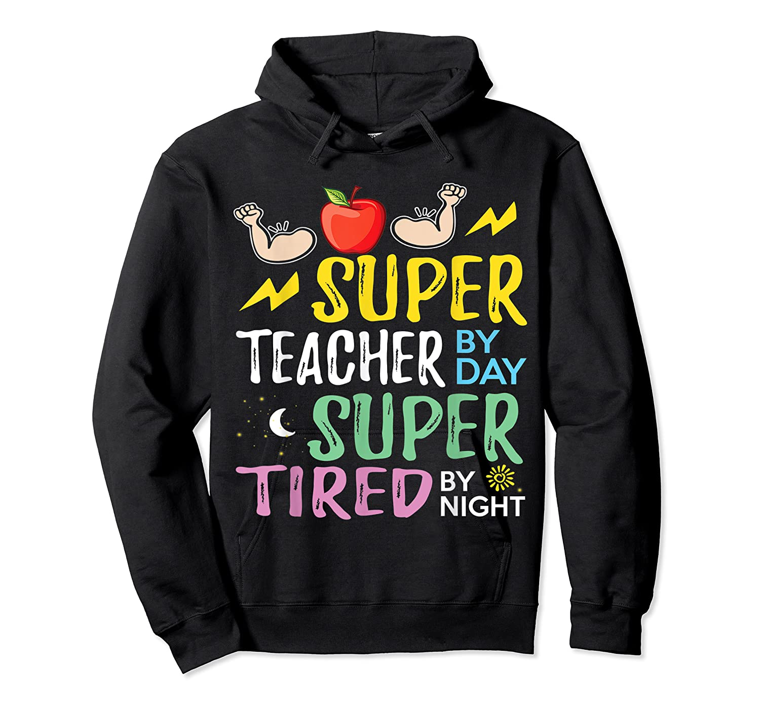 Super Tea By Day Super Tired By Night Cute Gift T-shirt Unisex Pullover Hoodie