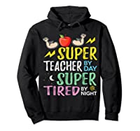 Super Tea By Day Super Tired By Night Cute Gift T-shirt Hoodie Black