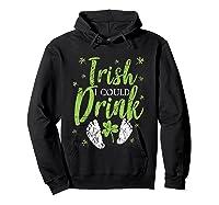 Irish I Could Drink Saint Patricks Day T Shirt Green Hoodie Black