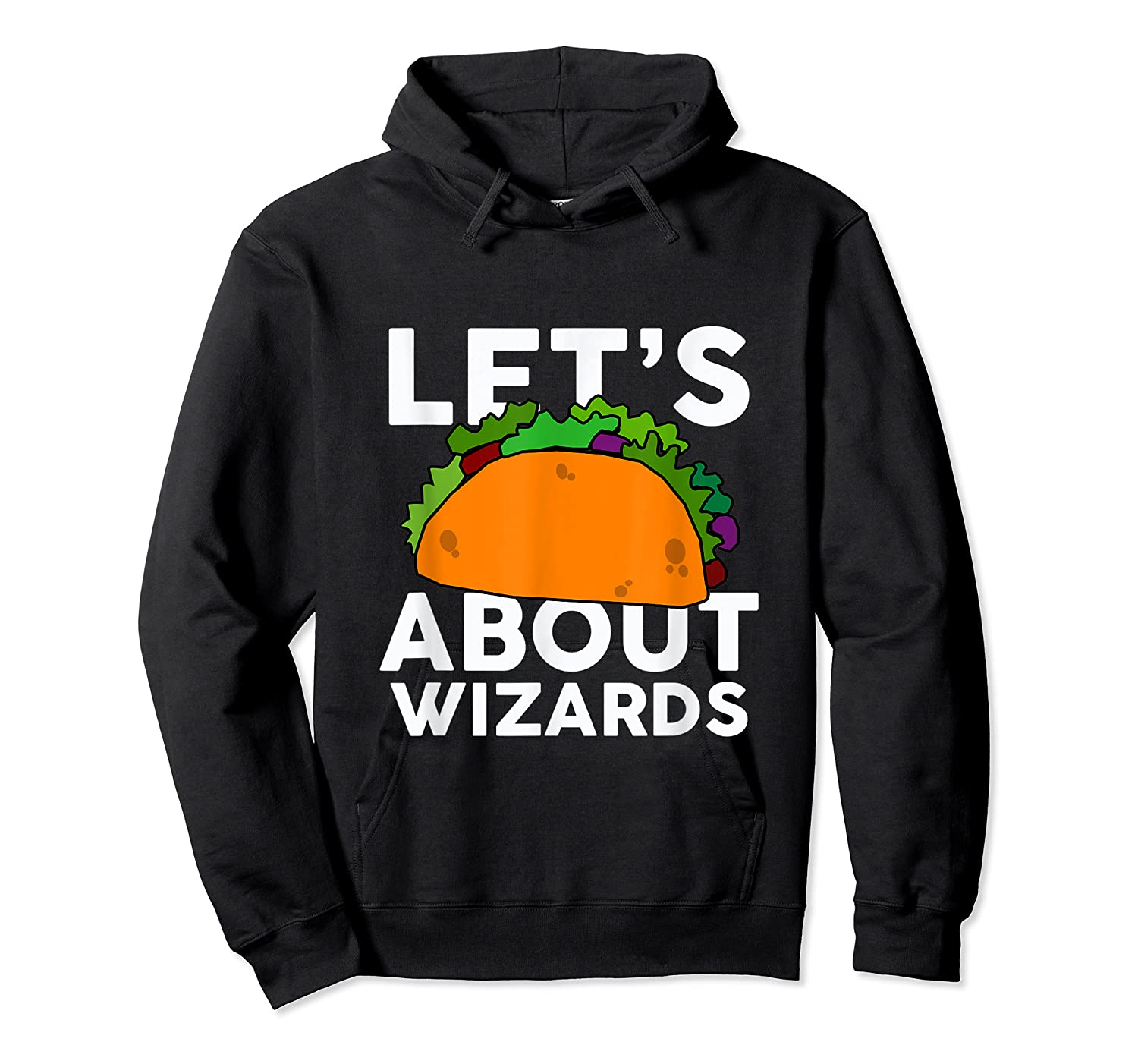 Let's Taco About Wizards T-shirt Halloween Costume Shirt T-shirt Unisex Pullover Hoodie