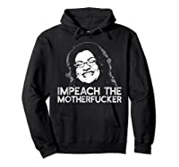 Impeach The Motherfucker T Shirt Rashida Tlaib Meme Quote Hoodie Black